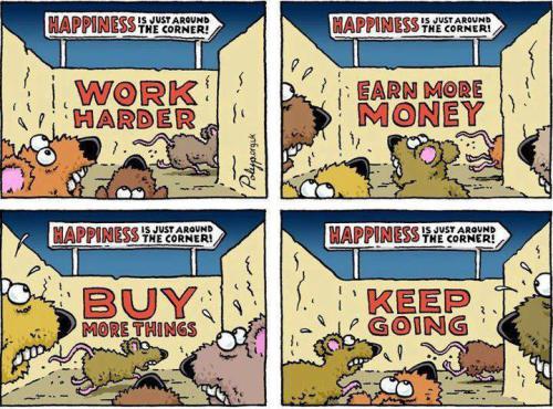 Szczęście jest tuż za rogiem! 1. Pracuj więcej; 2. Zarabiaj więcej pieniędzy; 3. Kupuj więcej rzeczy; 4. Nie przestawaj